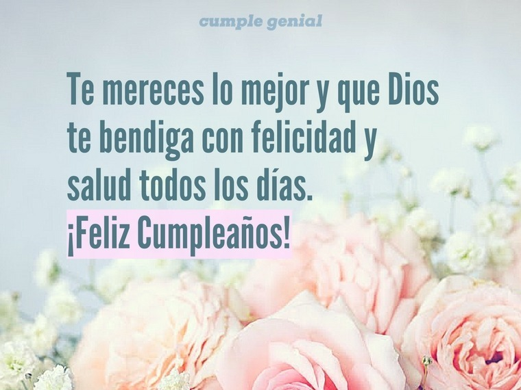 Feliz cumpleaños y que Dios te bendiga